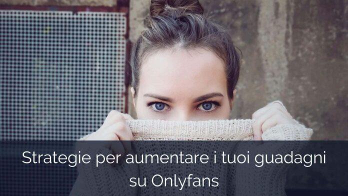 Aumentare i guadagni su Onlyfans